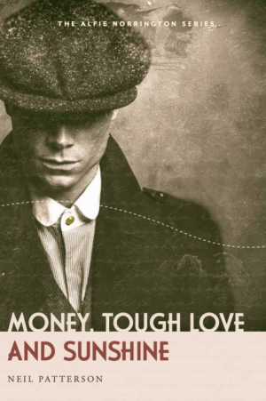 Money, Tough Love and Sunshine by Neil Patterson