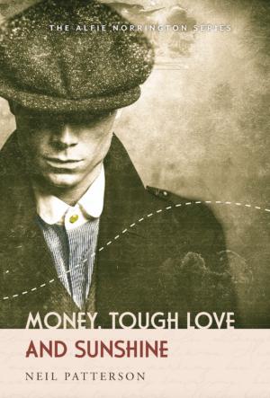 Money, Tough Love and Sunshine